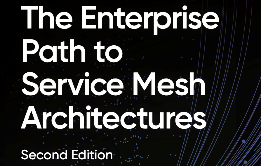 The Enterprise Path to Service Mesh Architectures (2nd Edition)